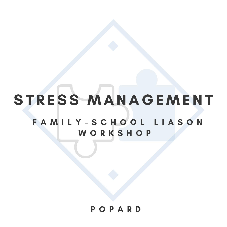 Family-School Liaison Workshop: Stress Management