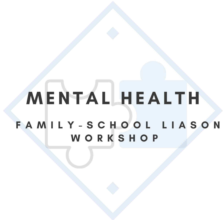 Family-School Liaison Workshop: Mental Health