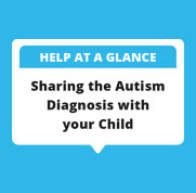 Sharing the Autism Diagnosis with your Child