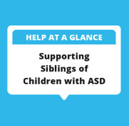 Supporting Siblings of Children with ASD